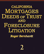 California Mortgages Deeds of Trust and Foreclosure Litigation