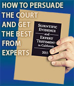 Scientific Evidence and Expert Testimony in California 2015